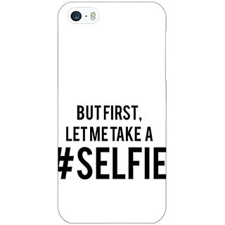 Jugaaduu Selfie Quote Back Cover Case For Apple iPhone 5 - J21454