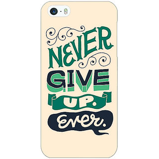 Jugaaduu Quotes Never Give Up Back Cover Case For Apple iPhone 5c - J31153