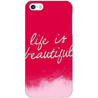 Jugaaduu Quotes Life is Beautiful Back Cover Case For Apple iPhone 5c - J31174
