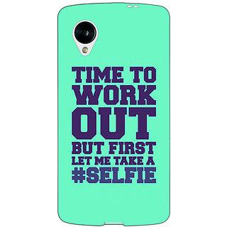 Jugaaduu Selfie Quote Back Cover Case For Google Nexus 5 - J41499