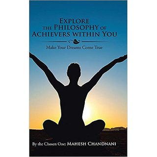 Explore the Philosophy of Achievers within You  Make Your Dreams Come True