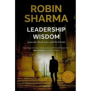 Leadership wisdom - ROBINSHARMA