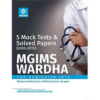 5 Mock Tests  Solved Papers (2003-2015) for  MGIMS WARDHA
