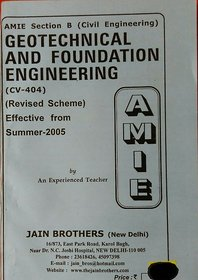 AMIE - Civil Engineering Section (B) Solved And Unsolved Papers  GeoTechnical  Foundation Engineering (CV-404)