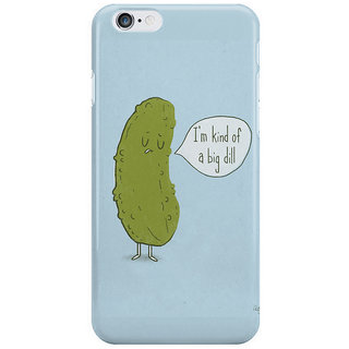 Dreambolic Big-Dill Back Cover For Iphone 6S Plus