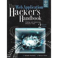 THE WEB APPLICATION HACKERS HANDBOOK FINDING AND EXPLOITING SECURITY FLAWS, 2ND ED