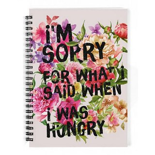 The Fappy Store Im-Sorry-For-What-I-Said-When-I-Was-Hungry Notebook