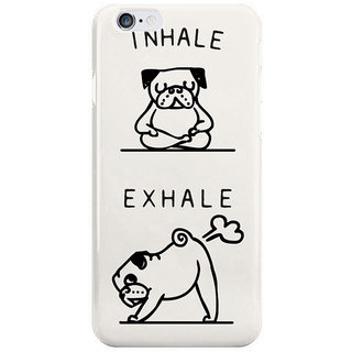 The Fappy Store Inhale-Exhale-Pug Back Cover For Iphone 6S