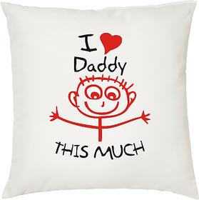 I Love my Dad So Much  ShopTwiz Printed Cushion Cover 12 Inch ( Cushion Included )