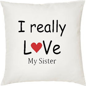 I Really Love My Sister  ShopTwiz Printed Cushion Cover 12 Inch ( Cushion Included )