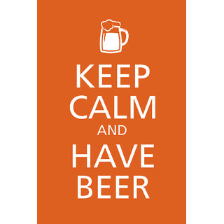 Keep Calm and Have Beer