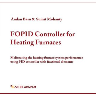 FOPID Controller for Heating Furnaces  Meliorating heating furnace system performance using PID controller with fractio