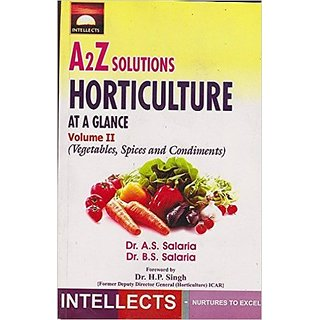 A2Z Solutions Horticulture at a glance Vol.- II ( Vegetables, Spices and Condiments )