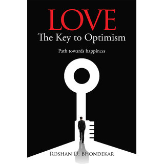 Love - The Key to Optimism ( Path towards happiness )