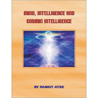 Mind, Intelligence And Cosmic Intelligence