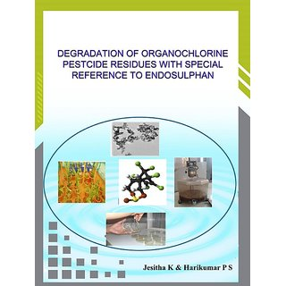 Degradation of organochlorine pestcide residues with special reference to endosulphan