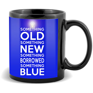 Something Old Something New Something Borrowed Something Blue With Lighting Blue Unique Gifts For Birthday And Anniversary  Mug