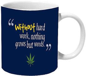 Mooch Wale No Hard Work Weed Ceramic Mug