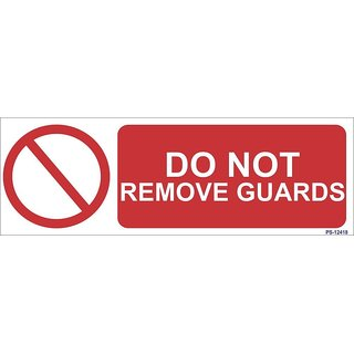 SignageShop  High quality Vinyl Do not remove Guards Sign