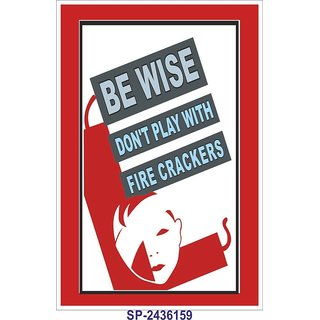 SignageShop  High quality flex Be wise dont play with fire crackers Poster