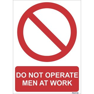 SignageShop  High quality Vinyl Do not operate, men at work Sign