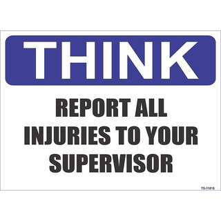 SignageShop  High quality Vinyl  Report All Injuries to Your Supervisor Sign