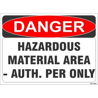 SignageShop  High quality Vinyl Hazardous Material Area Auth. Per. Only Sign