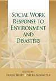 Social Work Response To Environment And Disasters