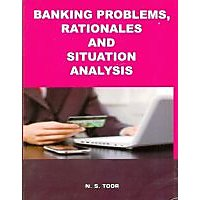 Banking Problems,Rationales And Situation Analysis