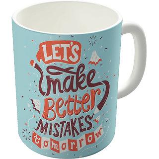 Dreambolic  Better Mistake Printed Ceramic Coffee Mug