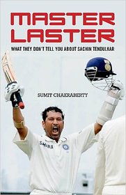 Master Laster  What they dont tell you about sachin tendulkar