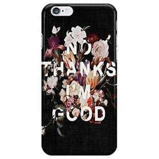 The Fappy Store No Thanks Im Good I Phone 6 Plus Mobile Cover