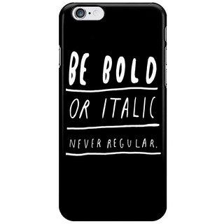 Dreambolic Never I Phone 6 Plus Mobile Cover
