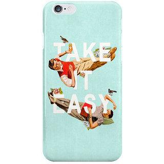 Dreambolic Take It Easy I Phone 6S Back Covers