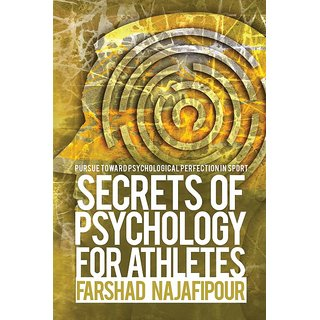 Secrets of Psychology for AthletesPursue toward Psychological Perfection in Sport