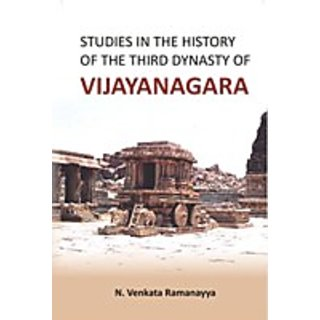 Studies In The History of The Third Dynasty of Vijaya Nagara