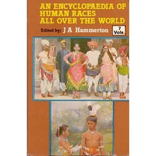 An Encyclopaedia of Human Races All Over The World (Their Like, Customs, History And Civilization), Vol. 6Th