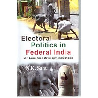 Electoral Politics In Federal India Mp Local Area Development Scheme