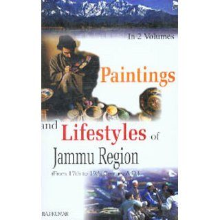 Paintings And Lifestyles In Jammu Region (2 Vols.) (From 17Th To 19Th Century A.D.)