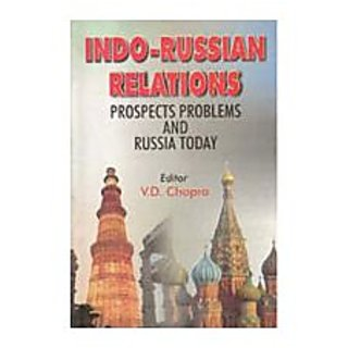 Indo-Russian Relations Prospects, Problems And Russia Today