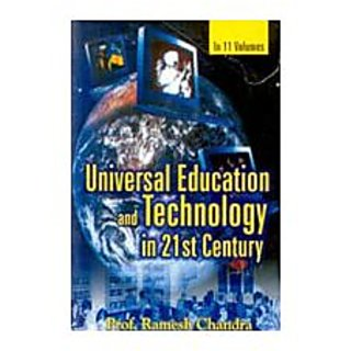 Universal Education And Technology In 21St Century (11 Vols.)