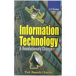 Information Technology A Revolutionary Change (Understanding The Information And Communication Society), Vol.9