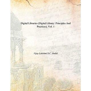 Digital Libraries (Digital Library Principles And Practices), Vol. 1