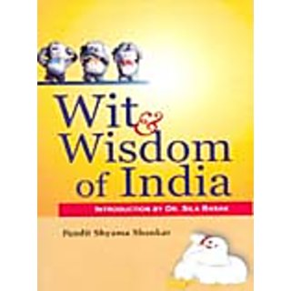 Wit And Wisdom of India A Collection of Humorous Folk-Tales of The Court Ad Country-Side Current In India