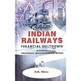 Indian Railways Financial Meltodown A Study