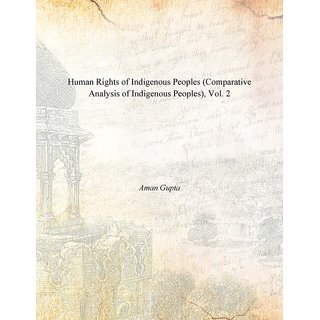 Human Rights of Indigenous Peoples (Comparative Analysis of Indigenous Peoples), Vol. 2