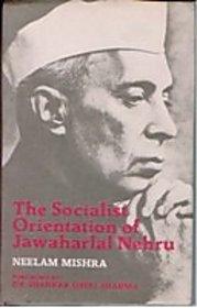 The Socialist Orientation of Jawaharlal Nehru