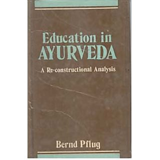 Education In Ayurveda A Re-Constructional Analysis