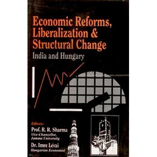 Economic Reforms, Liberalization And Structural Change India And Hungary