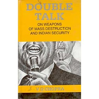 Double Talk On Weapons of Mass Destruction And Indian Security